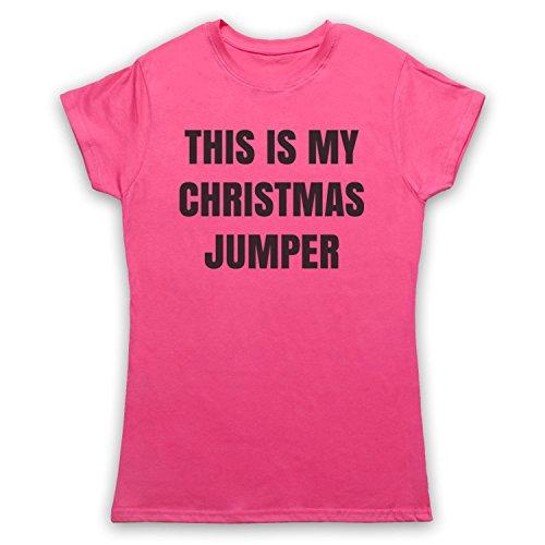 This Is My Christmas Jumper Funny Anti Xmas Slogan Camiseta para Mujer Rosa
