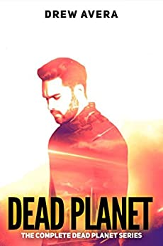 DEAD PLANET: The Complete Dead Planet Series by [Avera, Drew]