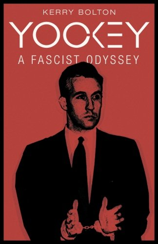 Book cover from Yockey: A Fascist Odyssey by Kerry Bolton