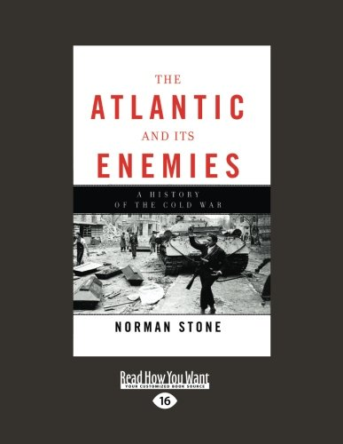 Download The Atlantic and Its Enemies (Volume 1 of 2): A Personal History of the Cold War PDF