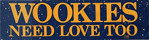 - Wookies Need Love Too Lettering Bumper Sticker Star Wars Vintage Reproduction