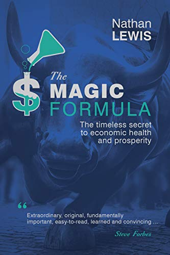 The Magic Formula: The Timeless Secret To Economic Health and Prosperity (Magic Formula)