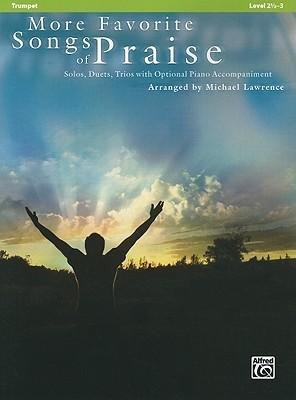 ([(More Favorite Songs of Praise: Trumpet: Solos, Duets, Trios with Optional Piano Accompaniment: Level 2 1/2-3)] [Author: Michael Lawrence] published on (April, 2011))