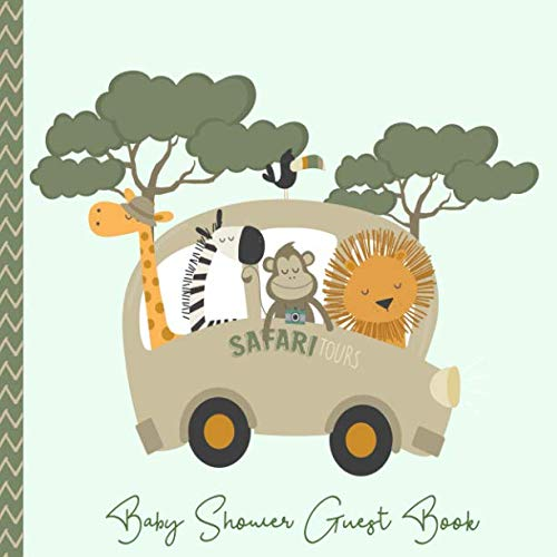 Baby Shower Guest Book Safari Tours: Jungle Animals Savannah Theme, Welcome Baby Boy or Girl (Gender Neutral) Sign in Guestbook Memory Keepsake with ... log & Blank photo page, (Pregnancy Gifts)