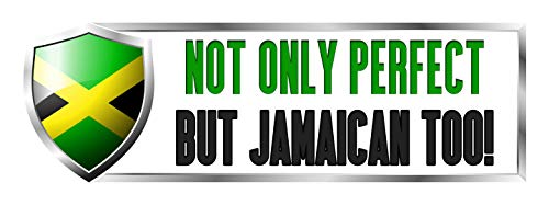 - Makoroni - NOT ONLY PERFECT, BUT JAMAICAN TOO! Jamaica Jamaican Country Nation Sticker Decal Car Laptop Wall Sticker Decal 3'by9' (Small) or 4'by12' (Large)