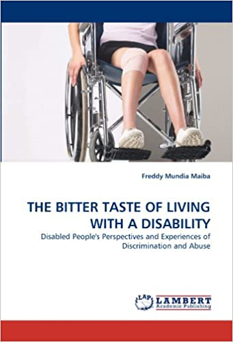 Book THE BITTER TASTE OF LIVING WITH A DISABILITY: Disabled People's Perspectives and Experiences of Discrimination and Abuse