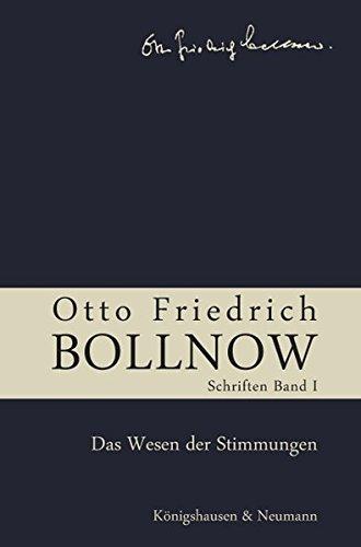 Otto Friedrich Bollnow  Schriften  Studienausgabe In 12 Bänden. Band 1  Das Wesen Der Stimmungen