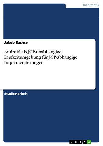 Android als JCP-unabhängige Laufzeitumgebung für JCP-abhängige Implementierungen (German Edition)