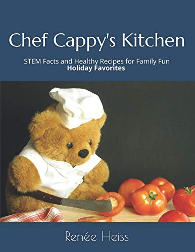 (Chef Cappy's Kitchen: STEM Facts and Healthy Recipes for Family Fun      Holiday Favorites Edition)