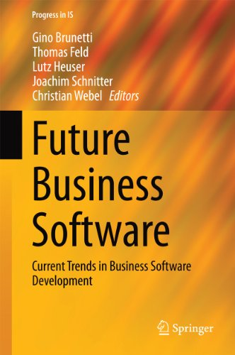 Download Future Business Software: Current Trends in Business Software Development (Progress in IS) Pdf