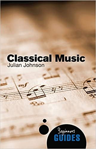 Classical Music: A Beginner's Guide (Beginner's Guides): Amazon co