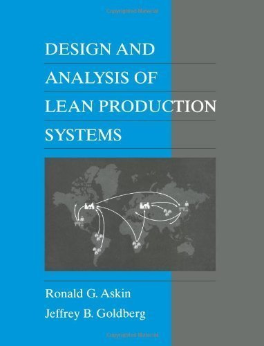 Design and Analysis of Lean Production Systems International studen Edition by Askin, Ronald G., Goldberg, Jeffrey B. published by Wiley (2001)