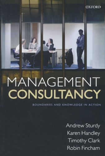 Management Consultancy: Boundaries and Knowledge in Action by Oxford University Press