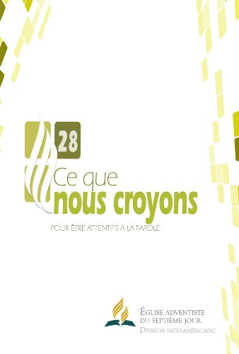 Ce que nous croyons (French Edition) (Inter American Division Of Seventh Day Adventist)