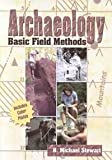 Archaeology : Basic Field Methods, Stewart, R. Michael, 0787281298