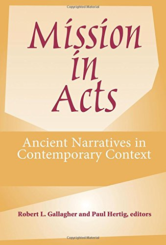 Mission in Acts: Ancient Narratives in Contemporary Context (American Society of Missiology Ser) ebook