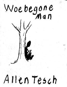 Woebegone Man by [Tesch, Allen]