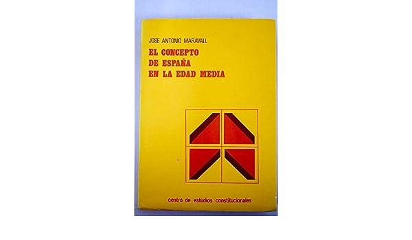 El concepto de España en la edad media: Amazon.es: Maravall, J.A.: Libros
