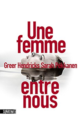 Book cover from Une femme entre nous by Greer Hendricks