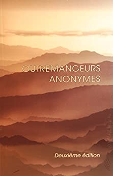 Outremangeurs Anonymes (French Edition) by [Anonymes, Outremangeurs ]