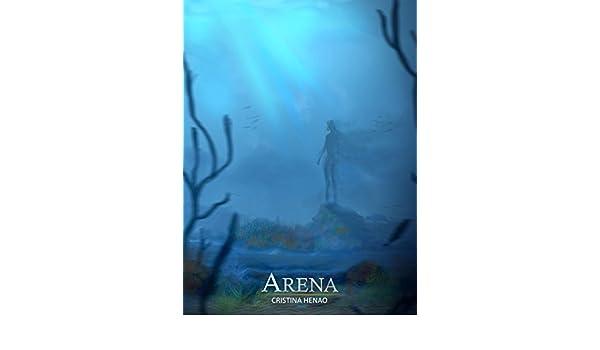 Amazon.com: Arena: Una Historia de Amor y Melancolía (Spanish Edition) eBook: Cristina Henao, Diego Alejandro Osorno: Kindle Store