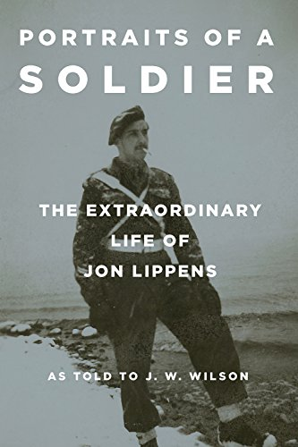 Portraits of a Soldier: The Extraordinary Life of Jon Lippens