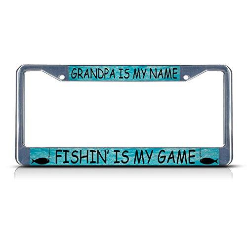 Grandpa is My Name Fishing Fish Metal License Plate Frame Tag Border Two Holes Perfect for Men Women Car garadge Decor]()