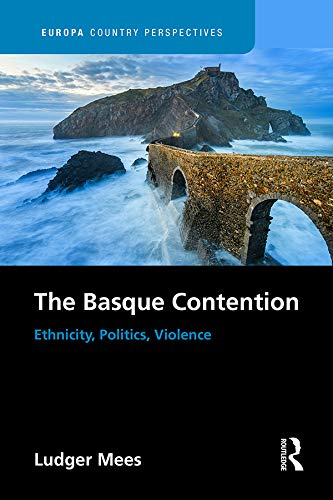 The Basque Contention: Ethnicity, Politics, Violence (Europa Country Perspectives) por Ludger Mees
