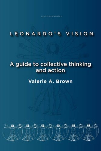 Leonardo's Vision: A Guide to Collective Thinking and Action (Transgressions: Cultural Studies and Education)