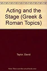 Acting and the Stage (Greek & Roman Topics)
