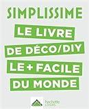 SIMPLISSIME Déco, DIY: Le livre de déco/DIY le+ facile du monde