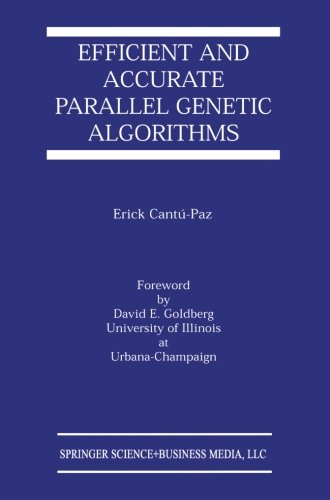 Efficient and Accurate Parallel Genetic Algorithms (Genetic Algorithms and Evolutionary Computation) by Springer