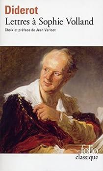 Lettres à Sophie Volland par Diderot