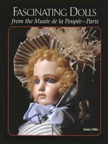 Fascinating Dolls from the Musee de la Poupee-Paris