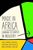 Made in Africa: Learning to Compete in Industry Front Cover