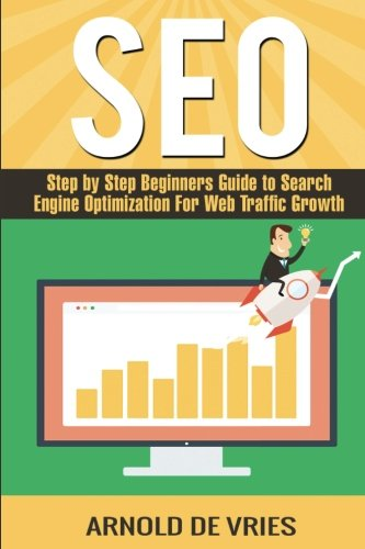 Seo-Step-By-Step-Beginners-Guide-to-Search-Engine-Optimization-For-Web-Traffic-Growth