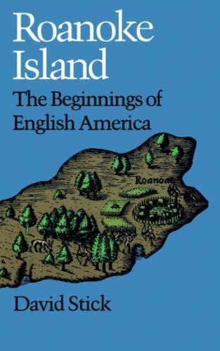 Roanoke Island: The Beginnings of English America