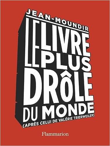 41d055de0affe7 Amazon.fr - Le livre le plus drôle du monde - Jean-Moundir - Livres
