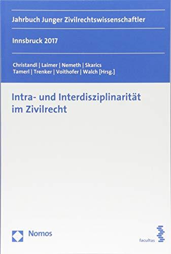 Intra- Und Interdisziplinaritat Im Zivilrecht: Jahrbuch Junger Zivilrechtswissenschaftler