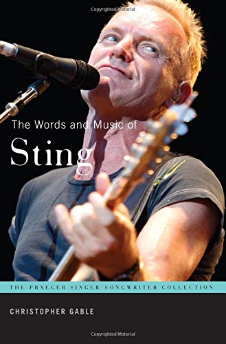 Download The Words and Music of Sting (The Praeger Singer-Songwriter Collection) PDF