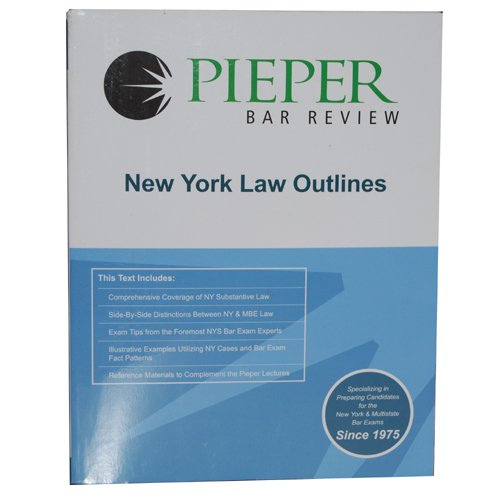 Pieper Bar Review (New York Law Outlines, 2008-2009) (Pieper Bar Review)