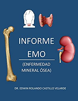 INFORME EMO: ENFERMEDAD MINERAL ÓSEA (Spanish Edition) - Kindle edition by edwin castillo velarde. Professional & Technical Kindle eBooks @ Amazon.com.