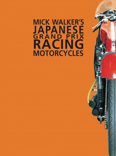 Mick Walker's Japanese Grand Prix Racing Motorcycles