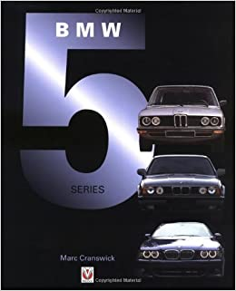 BMW 5 Series (Car U0026 Motorcycle Marque/Model): Marc Cranswick:  0636847002183: Amazon.com: Books