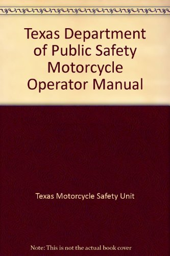 Texas Department of Public Safety Motorc - Motorcycle Operator Manual Shopping Results