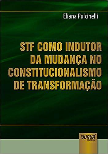Book STF Como Indutor da Mudança no Constitucionalismo de Transformação