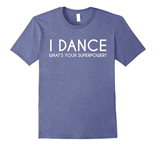 [Mens I Dance What's Your Superpower Hip Hop Dance Party Tee Shirt 2XL Heather Blue] (Latin Dance Costumes Men)