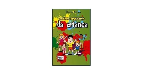 Agenda Educativa da Criança: Thércya Correa: 9788578938659 ...