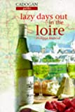 img - for Lazy Days Out in the Loire (Cadogan Gourmet Guides) by Philippe Barbour (1997-05-30) book / textbook / text book