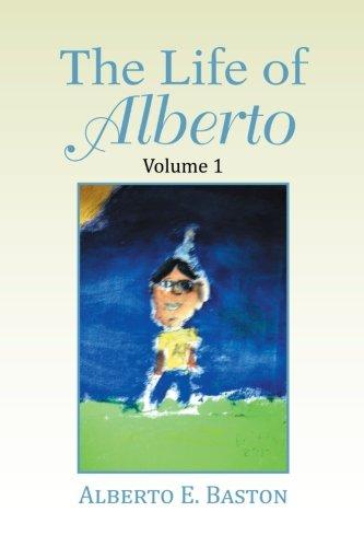 The Life of Alberto (Volume 1) PDF